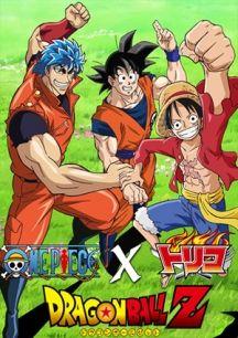 One Piece X Toriko Dragon Ball Z Crossover Awesome Anime Dragon Ball Z L Anime