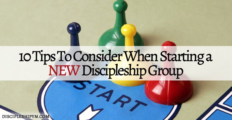 10 Tips to Consider When Starting a New Discipleship Group