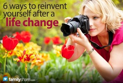 FamilyShare.com | How to #reinvent yourself after a major change #loveyourself #personalgrowth