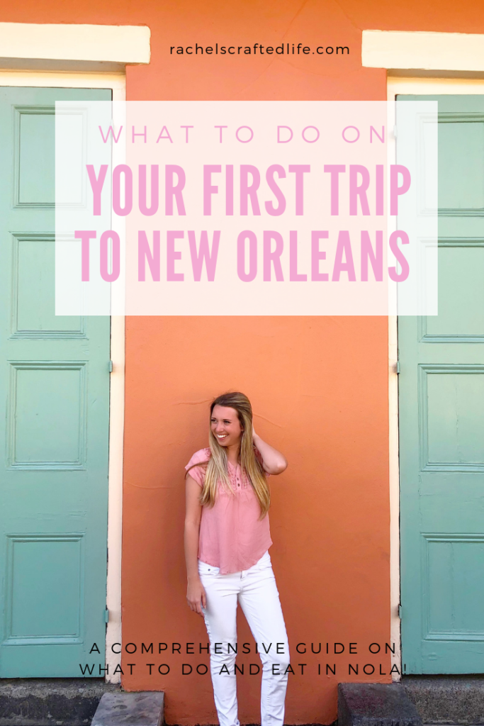 Photo of What to Do on Your First Trip to New Orleans – Rachel's Crafted Life