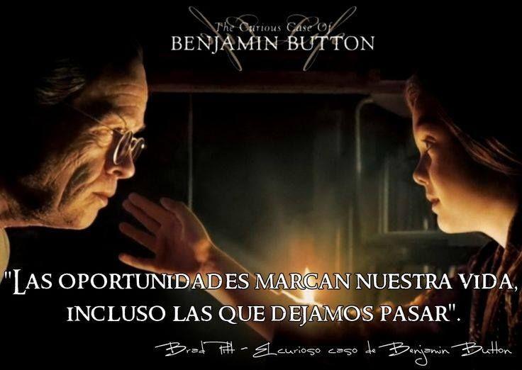 Benjamin Button Frases De Peliculas Pinterest
