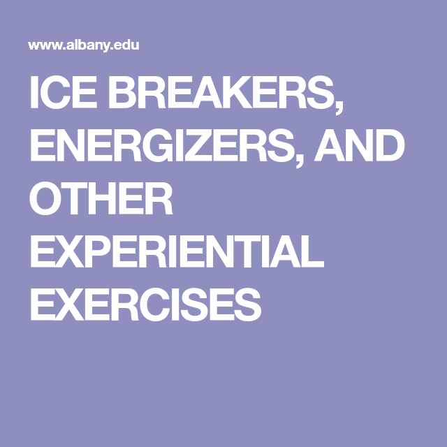 Ice Breakers Energizers And Other Experiential Exercises Ice Breakers Experiential Energizer