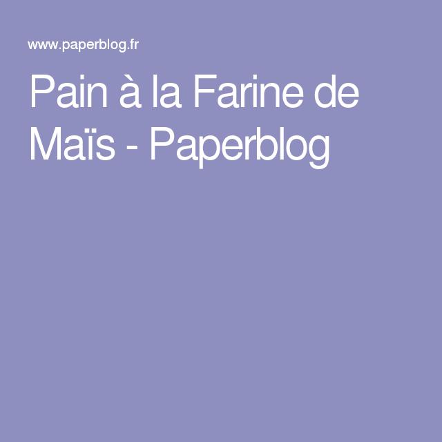 Pain à la Farine de Maïs - Paperblog
