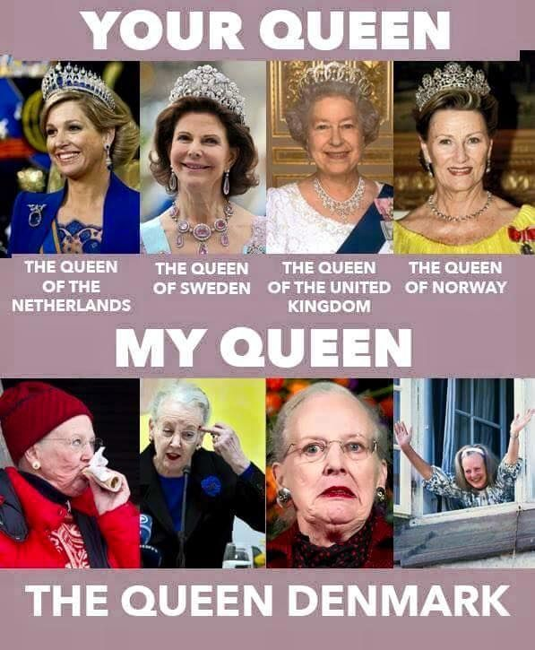 We might be the oldest monarchy still existing, we might have a cool queen. Welcome to Denmark - LolSnaps