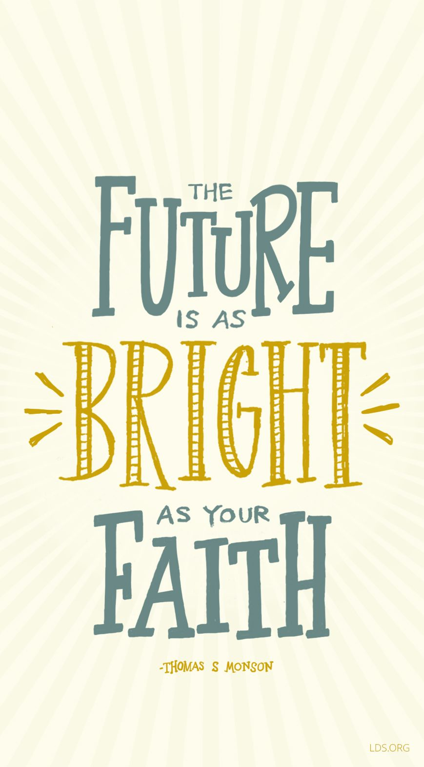 The Future Is As Bright As Your Faith Thomas S Monson Lds The