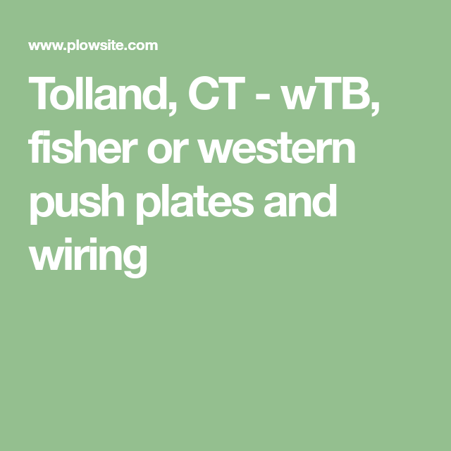 Tolland Ct Wtb Fisher Or Western Push Plates And Wiring Fisher Post News