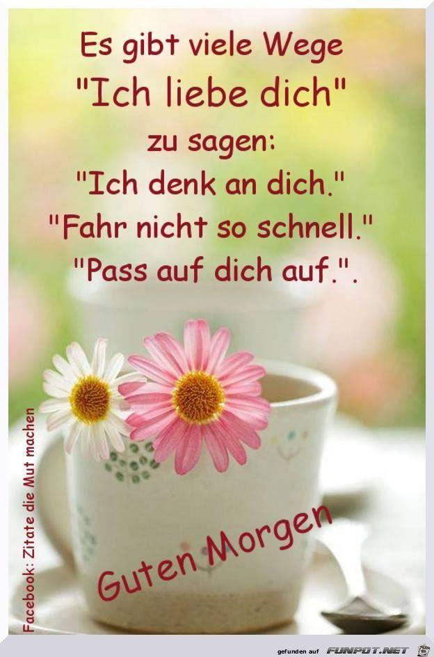 Es Gibt Viele Wege Ich Liebe Dich Spruch Guten Morgen Liebe Spruche Guten Morgen Liebe
