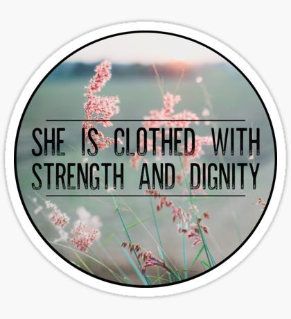 She is clothed with strength and dignity Christian Quotes