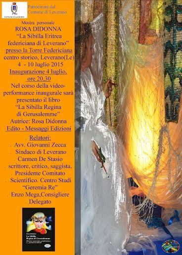 """La Sibilla Eritrea federiciana di Leverano, Mostra personale ROSA DIDONNA """"La Sibilla Eritrea federiciana di Leverano"""" presso la Torre Federiciana centro storico - Leverano (Le) 4 - 10 ..."""