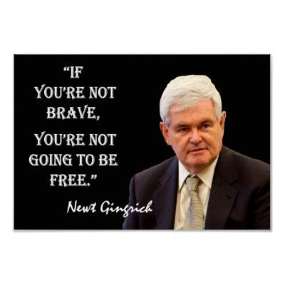 If you're not brave, you're not going to be free. Newt