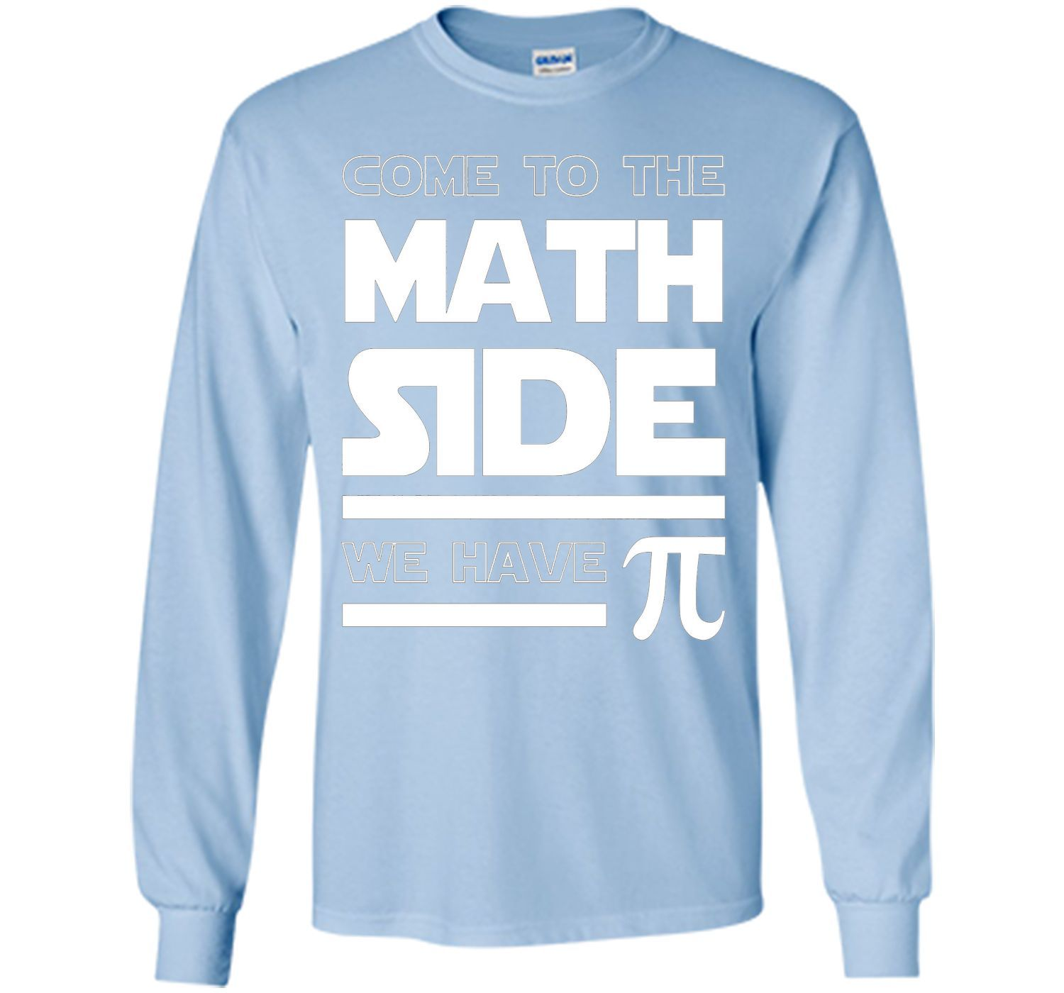 Come To The Math Side We Have Pi T-shirt Math Lover