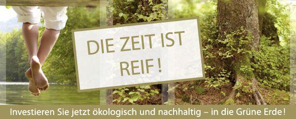Die Zeit ist reif! - Grüne Erde | Darlehensmodell, Feb. 2014