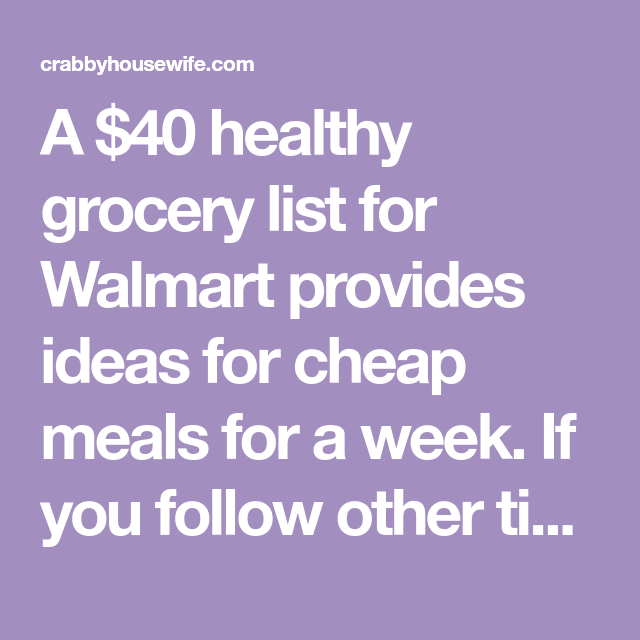 a 40 healthy grocery list for walmart provides ideas for cheap