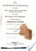 """""""The Dairyman's Manual: Containing Some of the Most Important Processes from the Best Sources for Making Butter and Cheese"""" - William W. Townsend, 1839, 120"""
