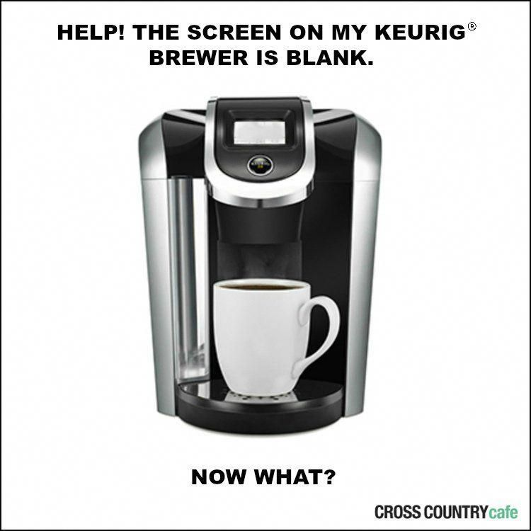 What To Do If The Screen On Your Keurig® Brewer Suddenly