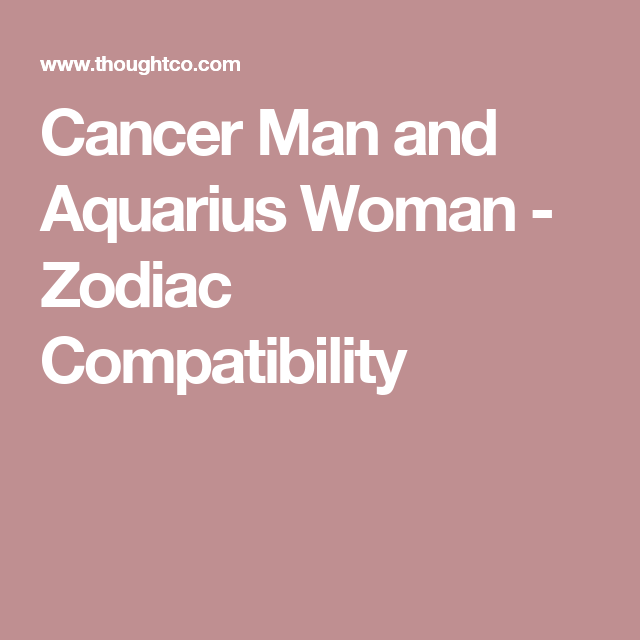 How can an aquarius woman attract a cancer man