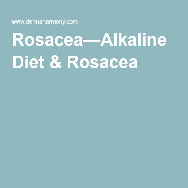 Alkaline Diet Rosacea Rosacea Diet Rosacea Skin Care Alkaline Diet