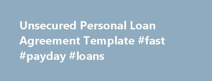 Unsecured Personal Loan Agreement Template #fast #payday #loans - individual loan agreement