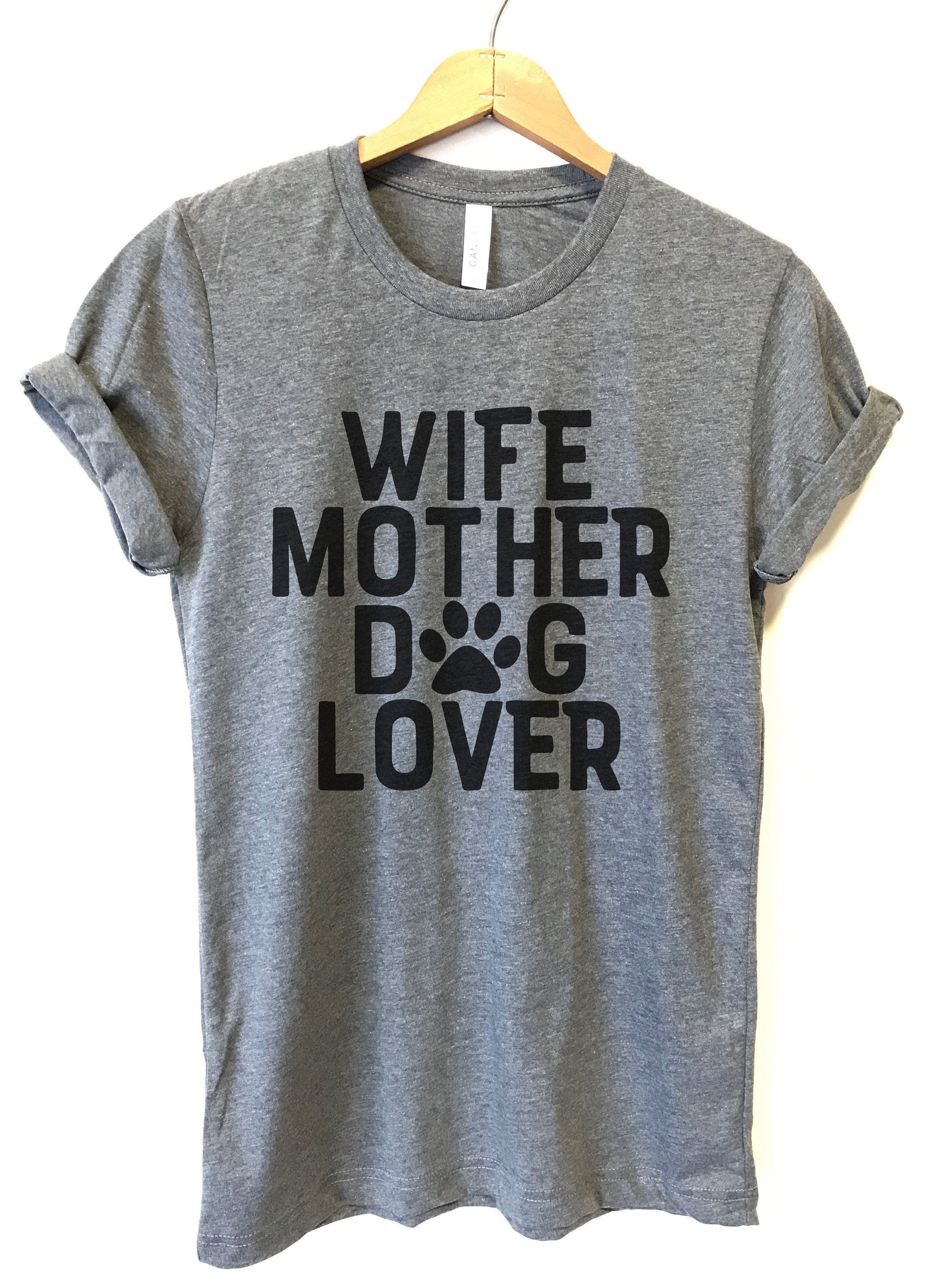 6605907acb99 Wife Mother Dog Lover, T Shirts for Women, Graphic T Shirt, Graphic Tee