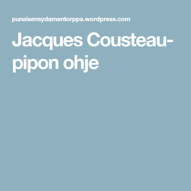 Jacques Cousteau- pipon ohje