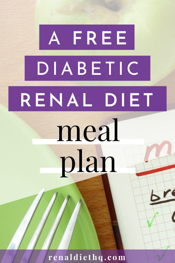 7 Day Meal Plans For Renal Diabetic Meal Planning List Renal Diet Menu Headquarters In 2021 Renal Diet Diabetic Meal Plan Renal Diet Recipes