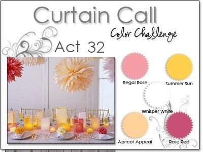 Stacey's Stamping Stage: Curtain Call Color Challenge: {ACT 32} Regal Rose, Summer Sun, Rose Red, Apricot Appeal, White