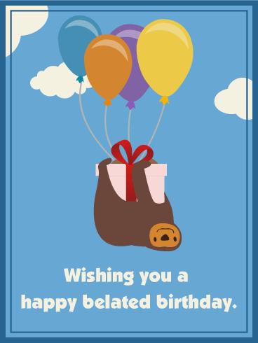 Wishing You A Happy Belated Birthday Card