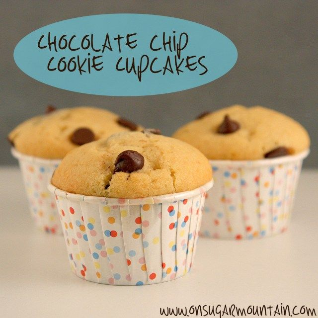 Chocolate Chip Cookie Cupcakes - On Sugar Mountain