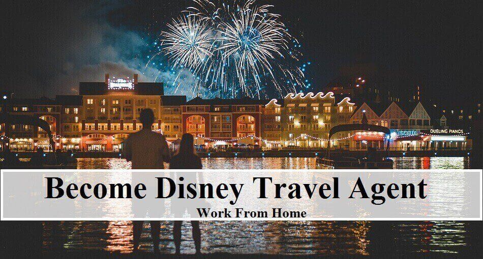 How to Become a Disney Travel Agent Work From Home ...