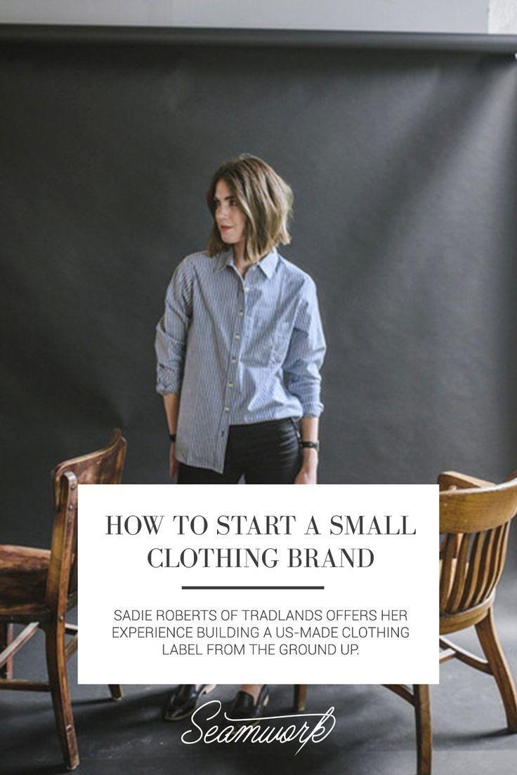 How to start a small clothing brand Seamwork Magazine