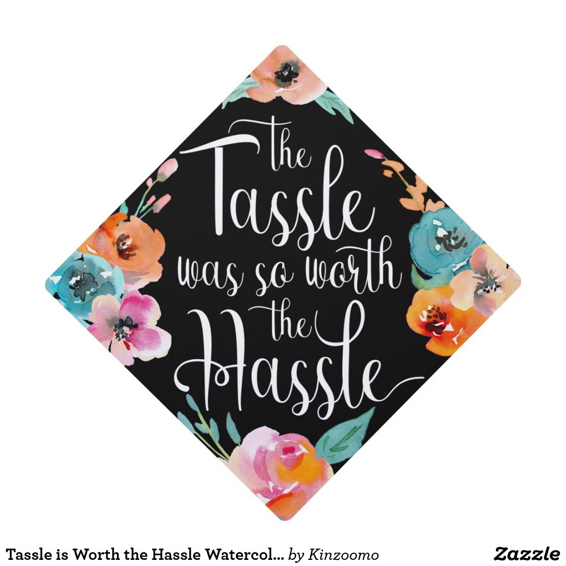 Tassle is Worth the Hassle Watercolor Floral Graduation Cap Topper | Zazzle.com