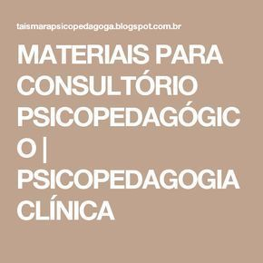 Materiais Para Consultorio Psicopedagogico Psicopedagogia
