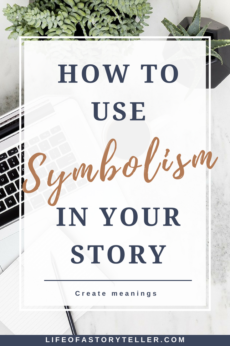 How to use symbolism in your story writer storytelling and how to use symbolism in your story biocorpaavc Gallery