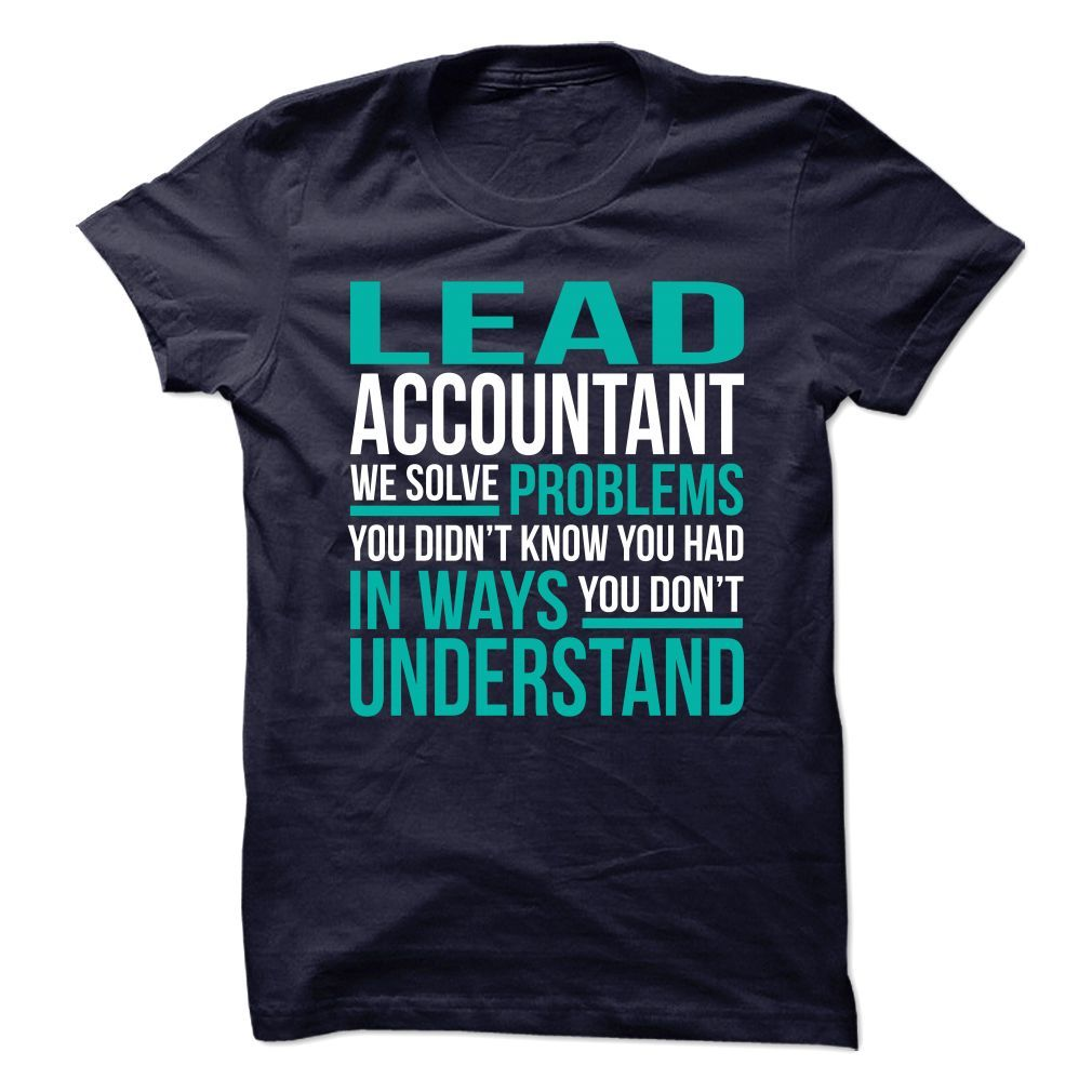 Lead accountant we solve problems t shirt hoodie lead
