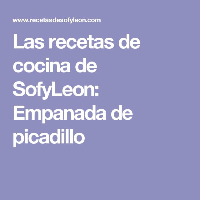 Las recetas de cocina de SofyLeon: Empanada de picadillo
