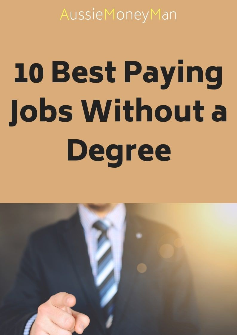 Here are the top 10 highest paying jobs without a degree