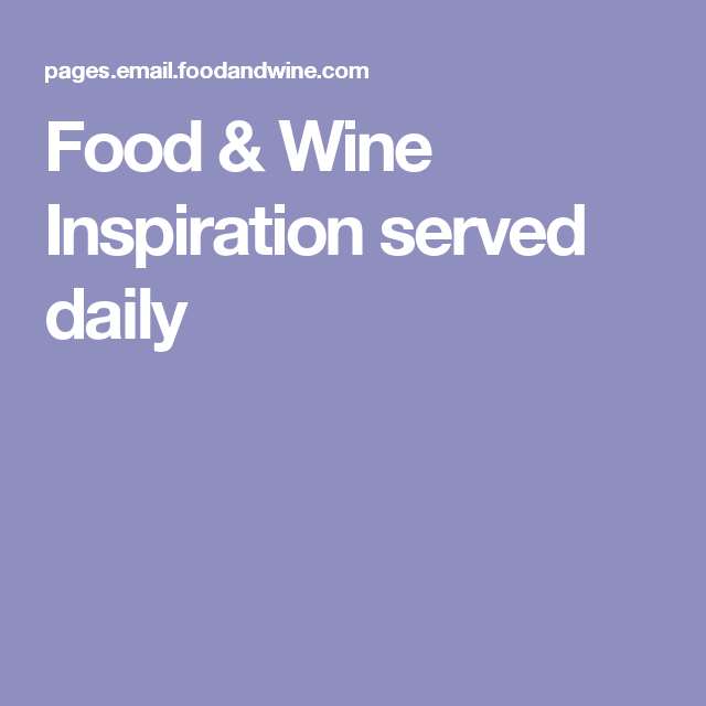 Food & Wine Inspiration served daily