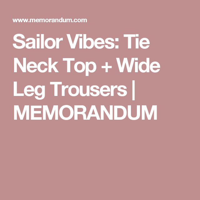 Sailor Vibes Tie Neck Top  Wide Leg Trousers  Memorandum