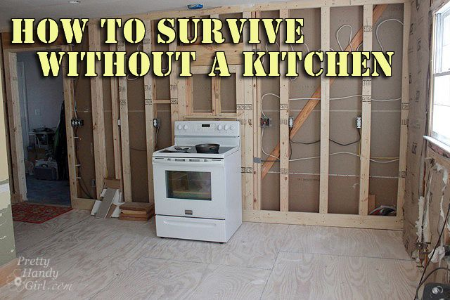 How To Survive Without A Kitchen During Renovation Kitchen Remodeling Projects Kitchen Makeover Kitchen Renovation