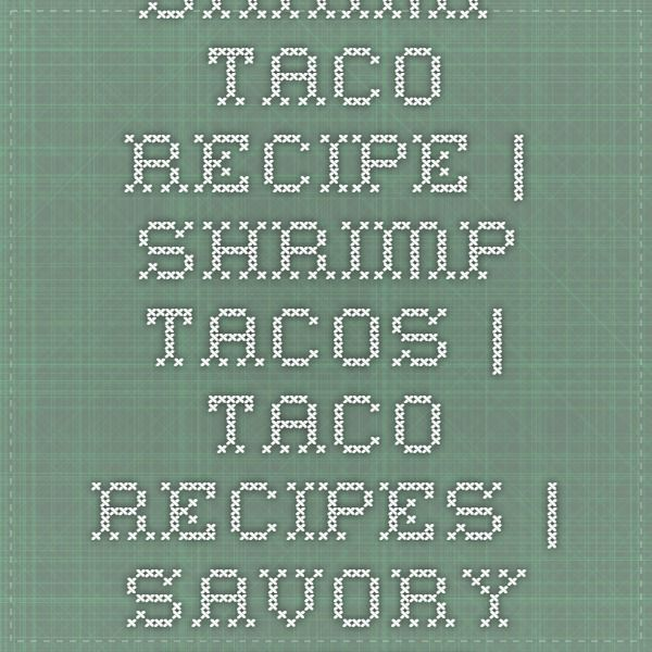 Shrimp Taco Recipe #shrimptacorecipes