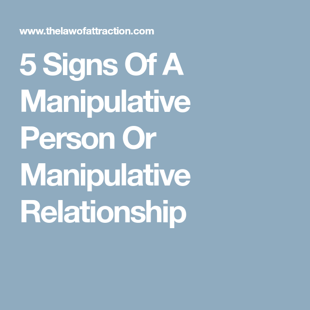 5 Signs Of A Manipulative Person Or Manipulative