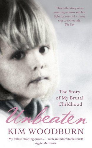 Unbeaten The Story Of My Brutal Childhood By Kim Woodburn I Loved That British Show How Clean Is Your House This One Stars