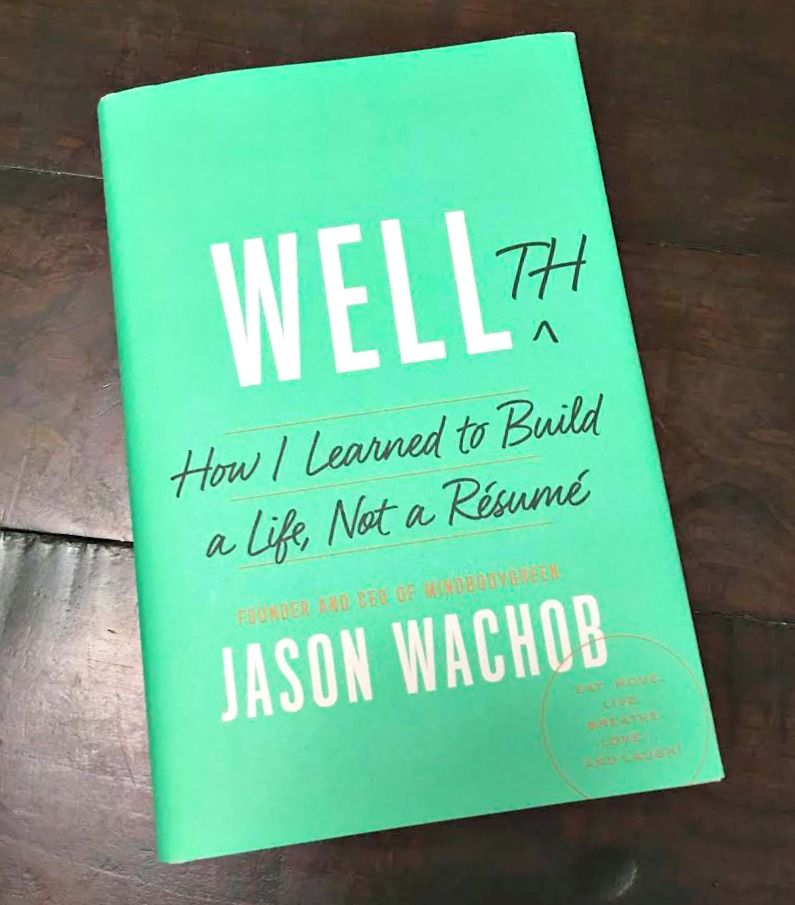Book Review WELLTH How I Learned to Build a Life, Not a