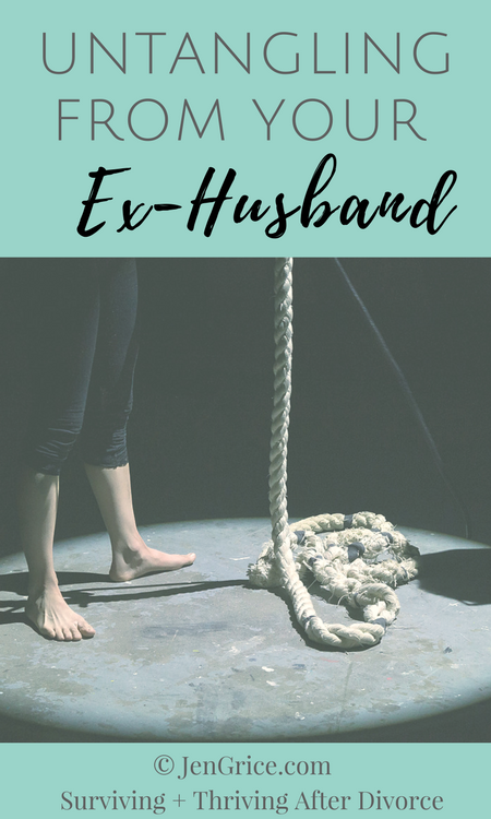 Untangling from Your Ex-Husband | By Jen Grice #divorce