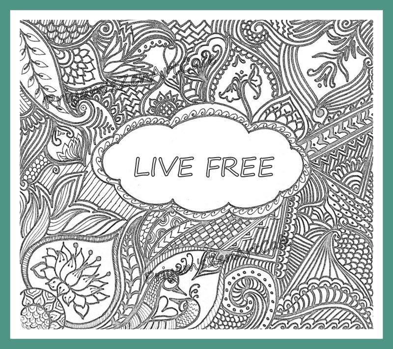Live Free Coloring Page Book Printable Zentangle Art Handmade Quote Pattern Ind