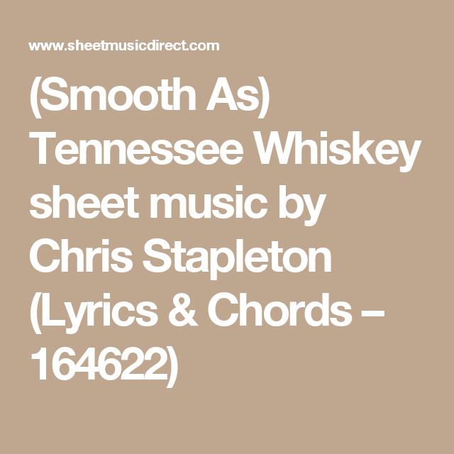 Smooth As) Tennessee Whiskey sheet music by Chris Stapleton (Lyrics ...