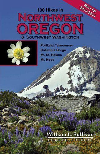 100 Hikes In Northwest Oregon Southwest Washington By William Sullivan Http Www Amazon Com Dp B00bp4i4c Southwest Washington Washington Hikes Oregon Hikes