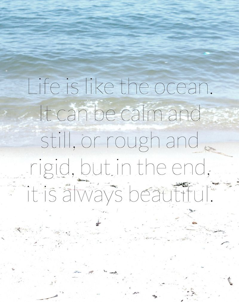 Life is like the ocean….