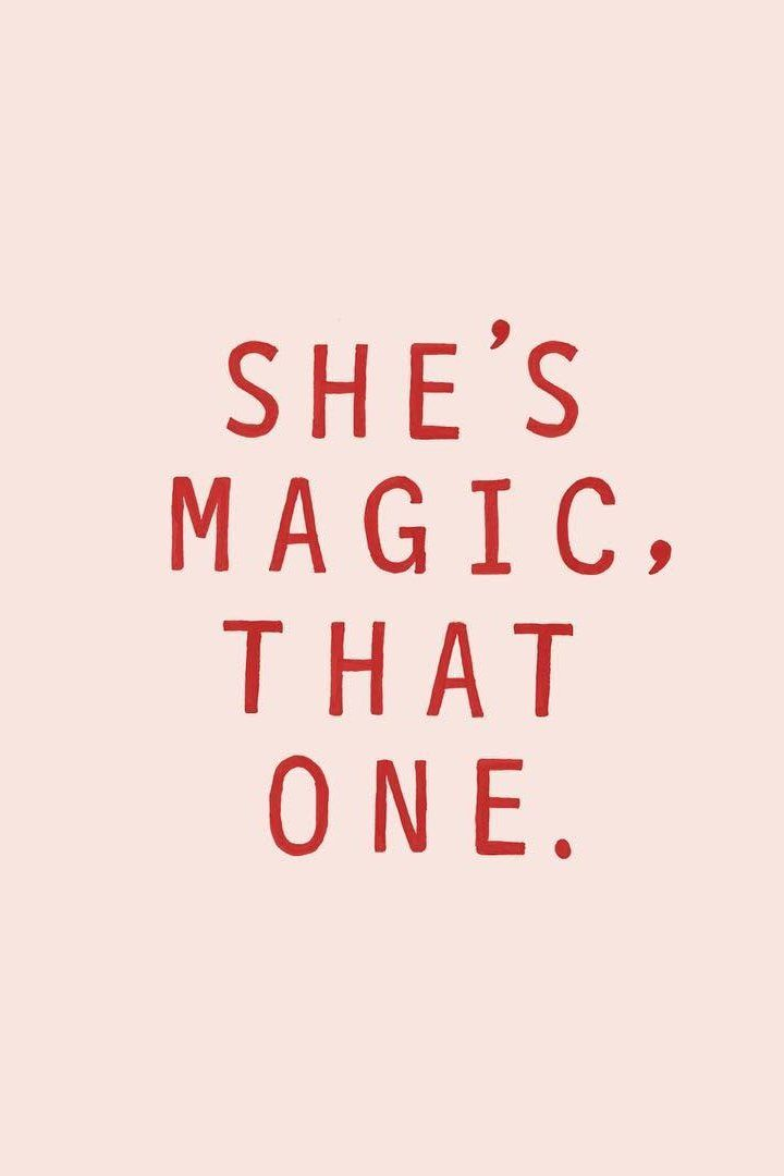 She's magic, that one. | Words | Quotes, Words quotes, Me quotes