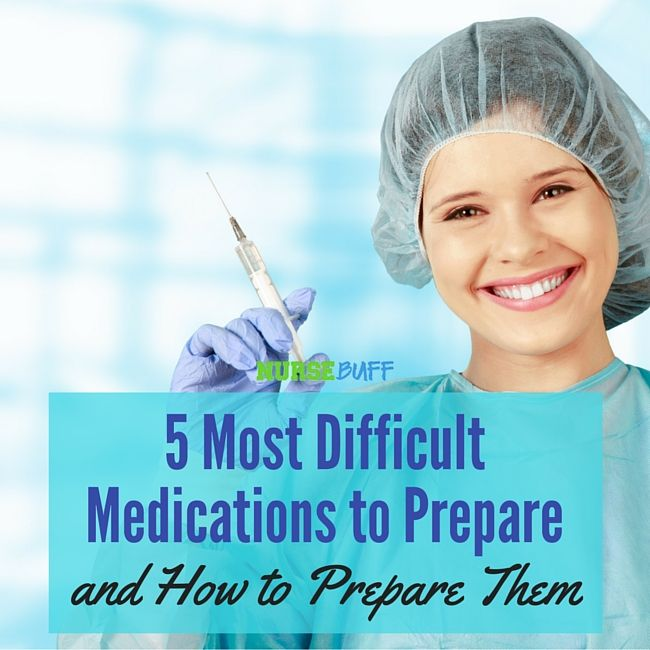 5 Most Difficult Medications to Prepare and How to Prepare Them #nursebuff #nurse #tips